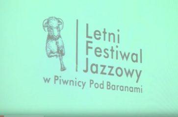 Zapraszamy na XXI Letni Festiwal Jazzowy w Piwnicy pod Baranami