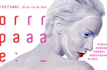 Trzy tytuły pokażą teatralną siłę muzyki, słowa i ruchu – wersje sceniczne festiwalu Opera Rara 2017