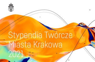 Znamy laureatów Stypendiów Twórczych Miasta Krakowa 2021!