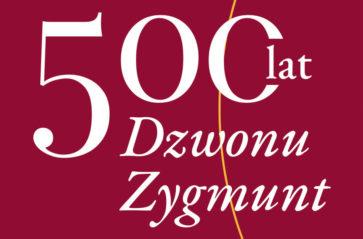 """""""Sub una campana"""", czyli jubileusz 500-lecia dzwonu Zygmunt"""